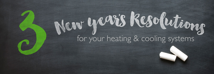 3 New Year's Resolutions for Your Furnace and Heating Systems