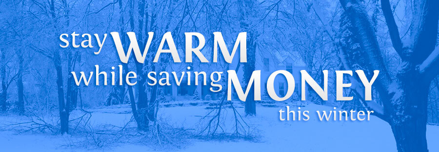 Stay Warm While Saving Money this Winter