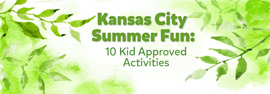 Kansas City Summer Fun:  10 Kid Approved Activities