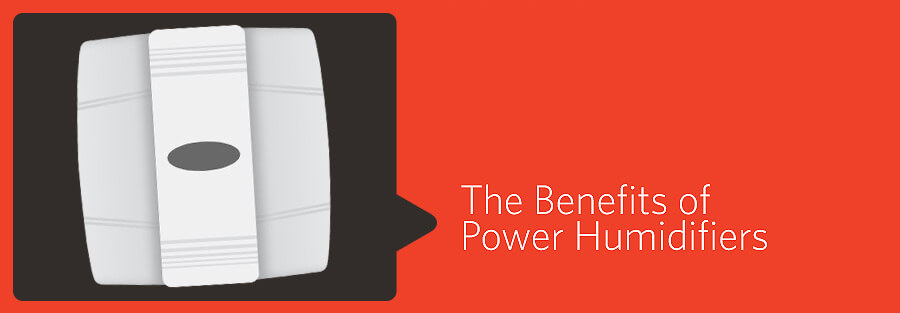 The Benefits of Power Humidifiers