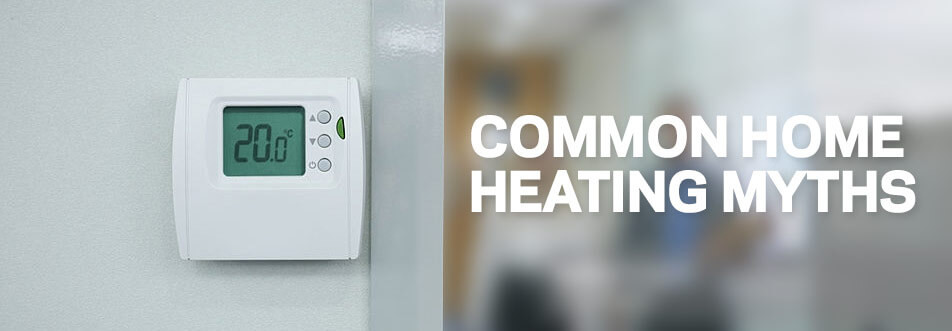 Common Home Heating Myths