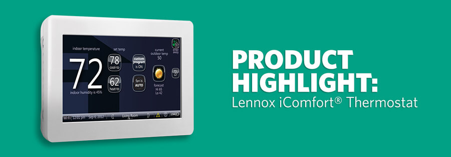 Product Highlight: Lennox iComfort® Thermostat