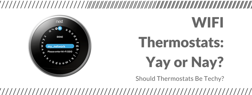 Why Should I Wi-Fi? Thermostat, that is…